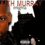 Keith Murray . Enigma – Full Album (Classique)