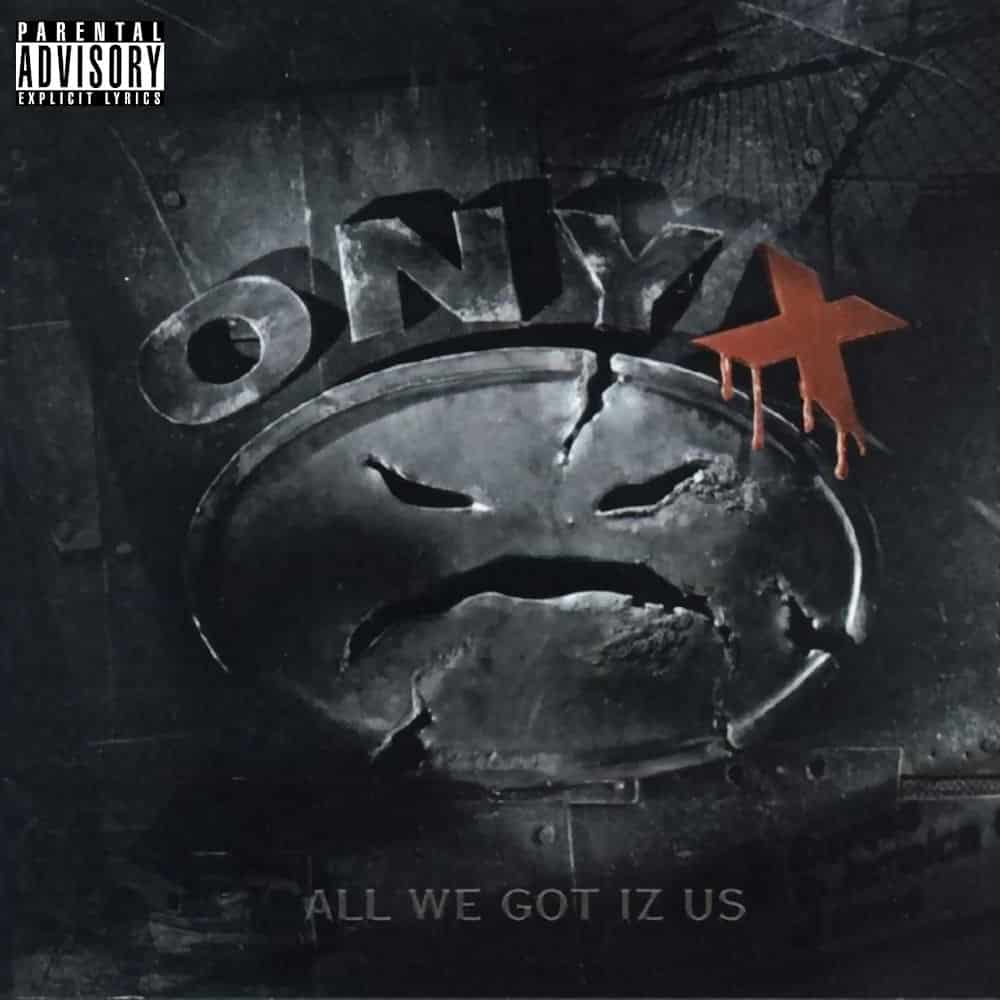 image-onyx-all we got iz us- album-cover