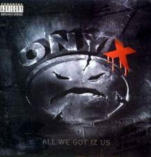 image-onyx-bio-all we got iz uz