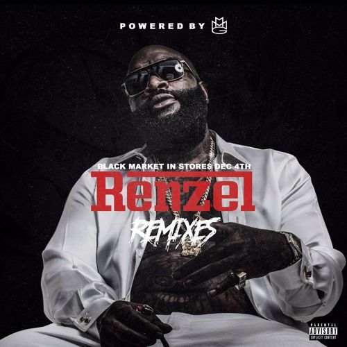 image rick ross mixtape renzel remixes