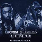 Lacrim et Maître Gims en featuring pour les «Petits Jaloux»