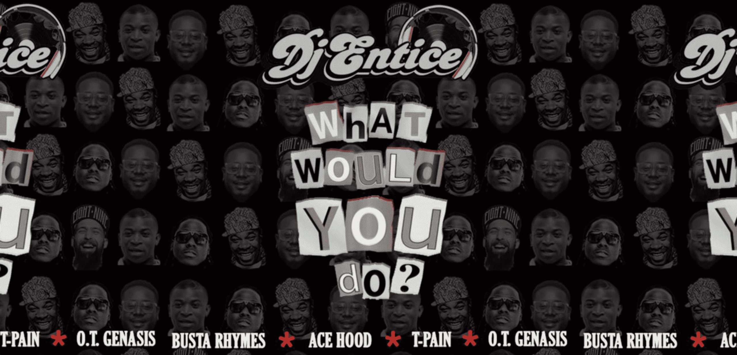 image what would you do ? de dj entice
