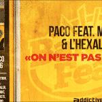 """Paco présente un nouveau son """"On est pas bien là"""" en featuring avec Melan et L'Hexaler"""