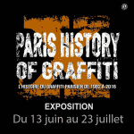 Paris History X of graffiti: l'expo sur l'histoire du graffiti parisien.
