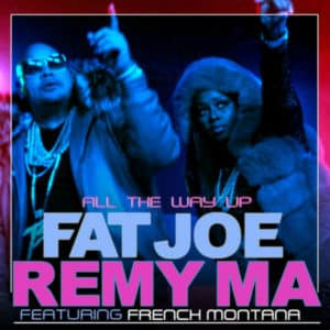 image cover Fat Joe et Remy Ma All The Way Up