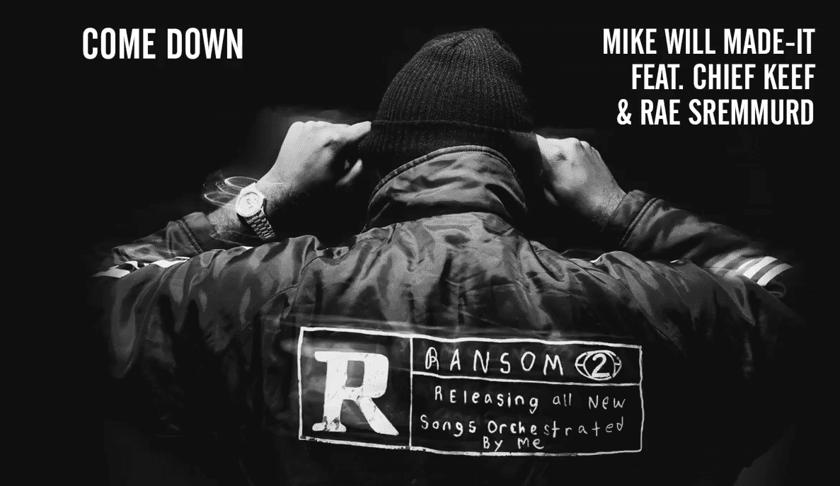 image cover son Come Down de Mike Will feat Chief Keef & Rae Sremmurd