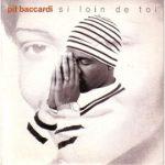 """Retour vers le classique: """"Si Loin De Toi"""" de Pit Baccardi"""