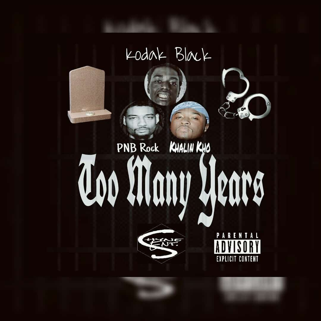 image cover son Too Many Years de Kodak Black ft PNB Rock