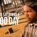 """Retour vers le classique: """"It Was A Good Day"""" de Ice Cube"""