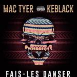 """Mac Tyer et Keback réunit pour """"Fais-Les Danser"""""""