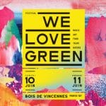 Ne manquez pas We Love Green 2017 !