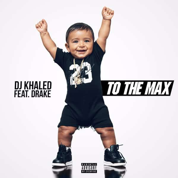 image cover son To The Max de DJ Khaled feat Drake