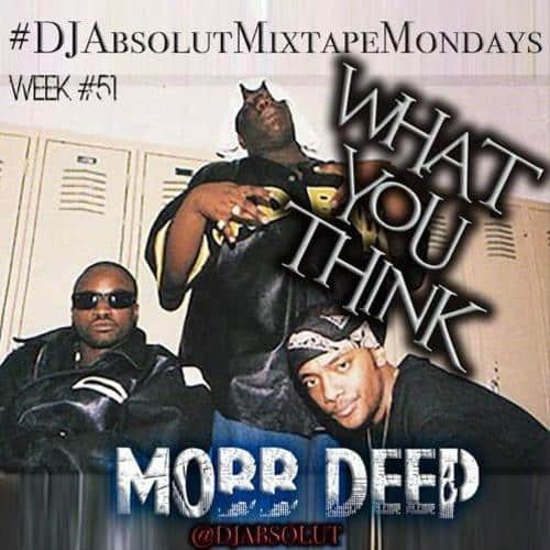 image mobb deep dj absolut what you thing song