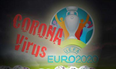 l'Euro 2020 est officiellement reporté à 2021 Coronavirus