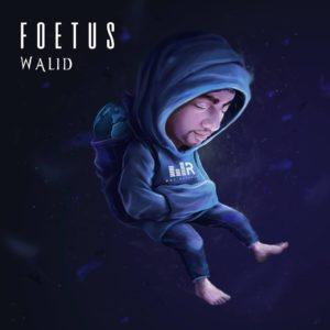 """[Sortie du jour] Le jeune Walid sort sa mixtape """"Foetus"""" !"""