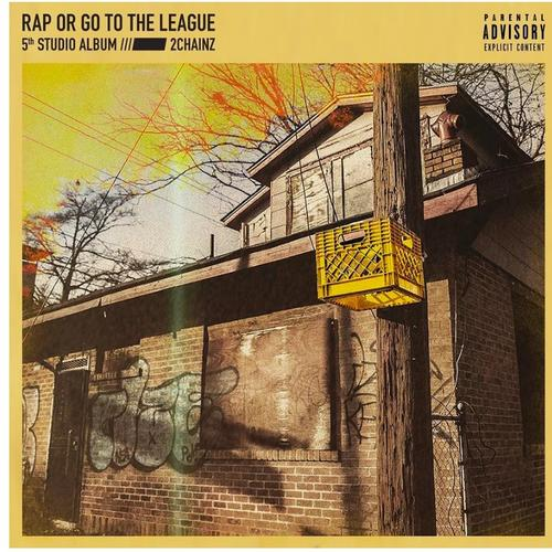image 2 chainz rap or go to the league album